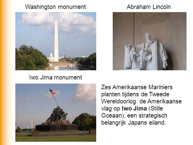 Washington monument Iwo Jima monument Abraham Lincoln Zes Amerikaanse Mariniers planten tijdens de Tweede Wereldoorlog de Amerikaanse vlag op Iwo Jima (Stille Oceaan), een strategisch belangrijk Japans eiland.