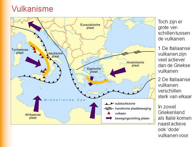 Toch zijn er grote ver- schillen tussen de vulkanen. 1 De Italiaanse vulkanen zijn veel actiever dan de Griekse vulkanen 2 De Italiaanse vulkanen vers