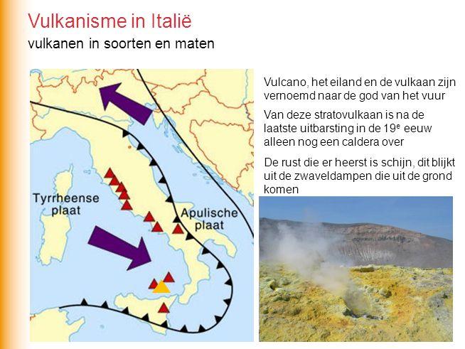 Vulcano, het eiland en de vulkaan zijn vernoemd naar de god van het vuur Van deze stratovulkaan is na de laatste uitbarsting in de 19 e eeuw alleen no
