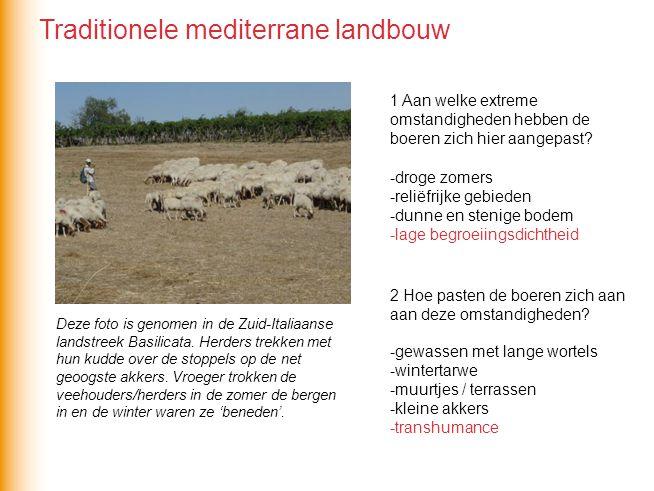 1 Aan welke extreme omstandigheden hebben de boeren zich hier aangepast? -droge zomers -reliëfrijke gebieden -dunne en stenige bodem -lage begroeiings