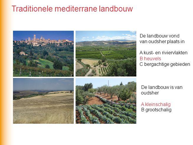 De landbouw in het Middellandse Zeegebied is na WOII sterk veranderd onder invloed van 1 de leegloop van het platteland 2 de invloed van de EU en het EU-landbouwbeleid Dit heeft geleid tot… …het ontginnen van kust- en riviervlakten door middel van irrigatie.