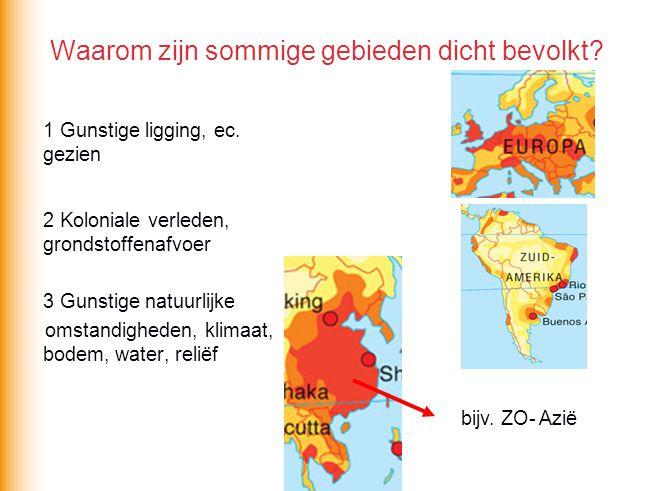 Waarom zijn sommige gebieden dicht bevolkt.1 Gunstige ligging, ec.