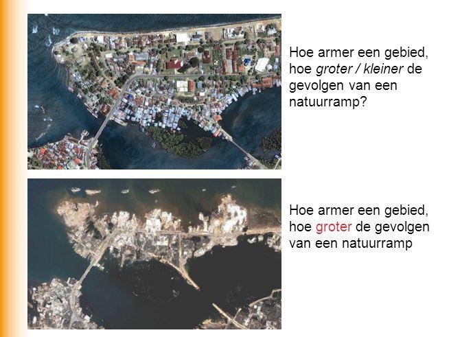 Hoe armer een gebied, hoe groter / kleiner de gevolgen van een natuurramp? Hoe armer een gebied, hoe groter de gevolgen van een natuurramp