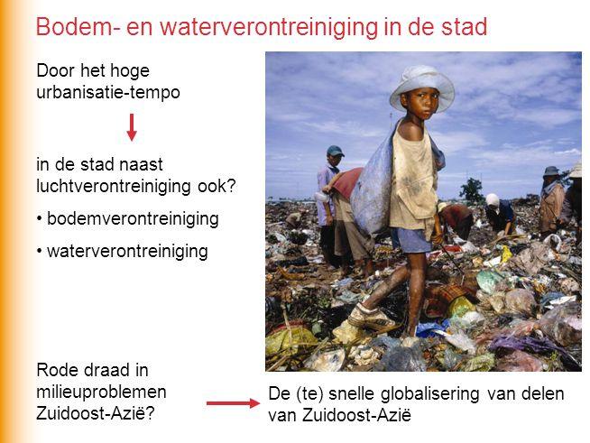 Door het hoge urbanisatie-tempo in de stad naast luchtverontreiniging ook? bodemverontreiniging waterverontreiniging Rode draad in milieuproblemen Zui