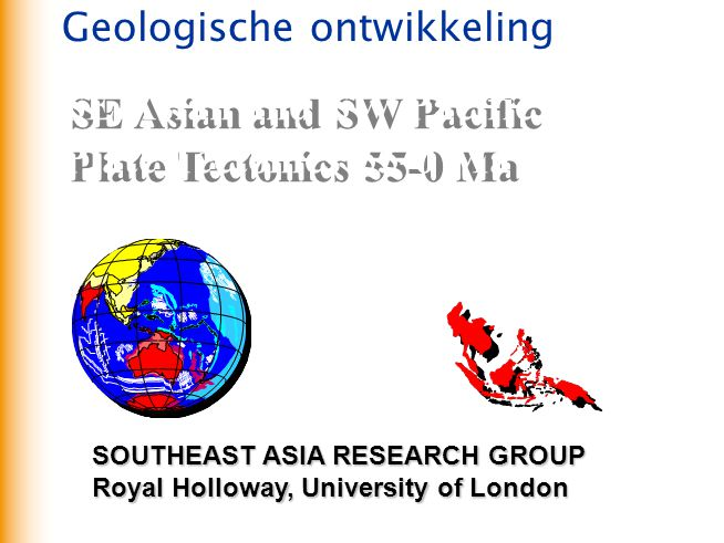 www.vu.nl/aardwetenschappen SE Asian and SW Pacific Plate Tectonics 55-0 Ma SE Asian and SW Pacific Plate Tectonics 55-0 Ma © Robert Hall 2001 SOUTHEA