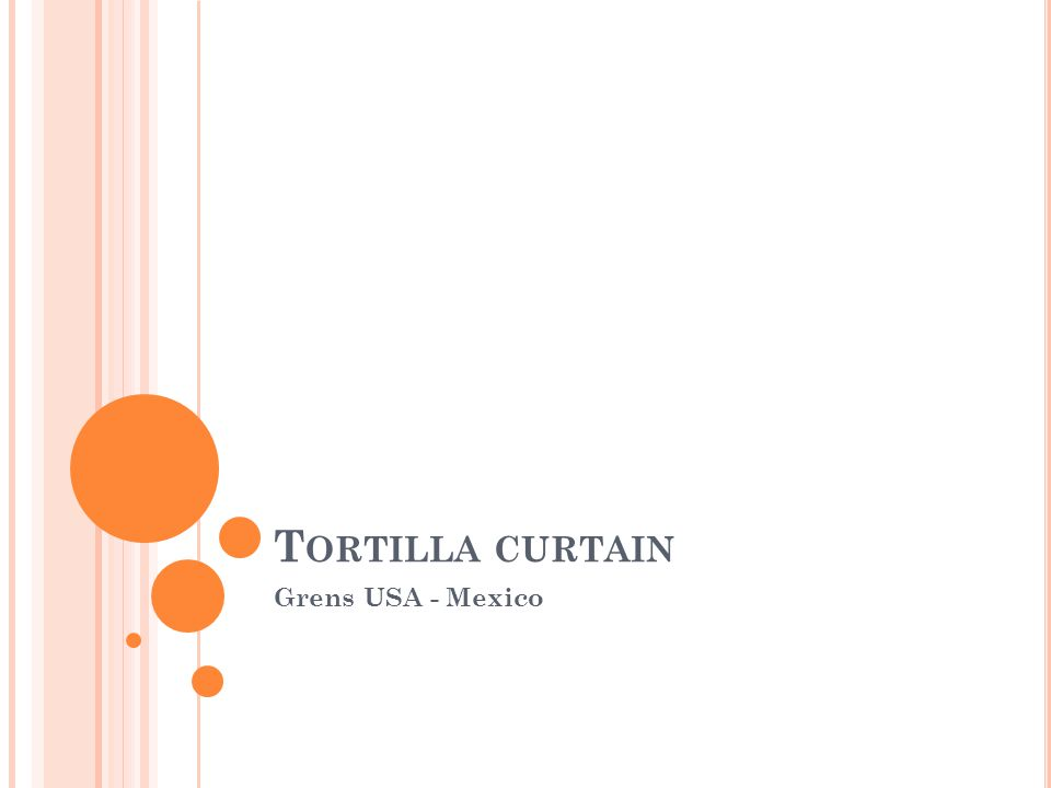 T ORTILLA CURTAIN Grens USA - Mexico