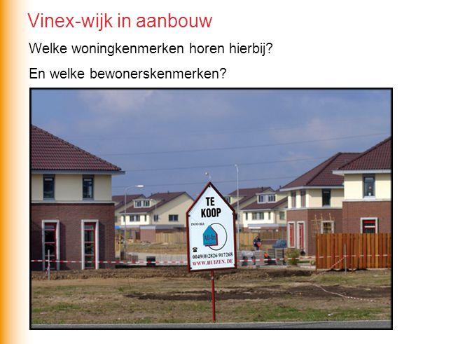 Welke woningkenmerken horen hierbij? En welke bewonerskenmerken? Vinex-wijk in aanbouw