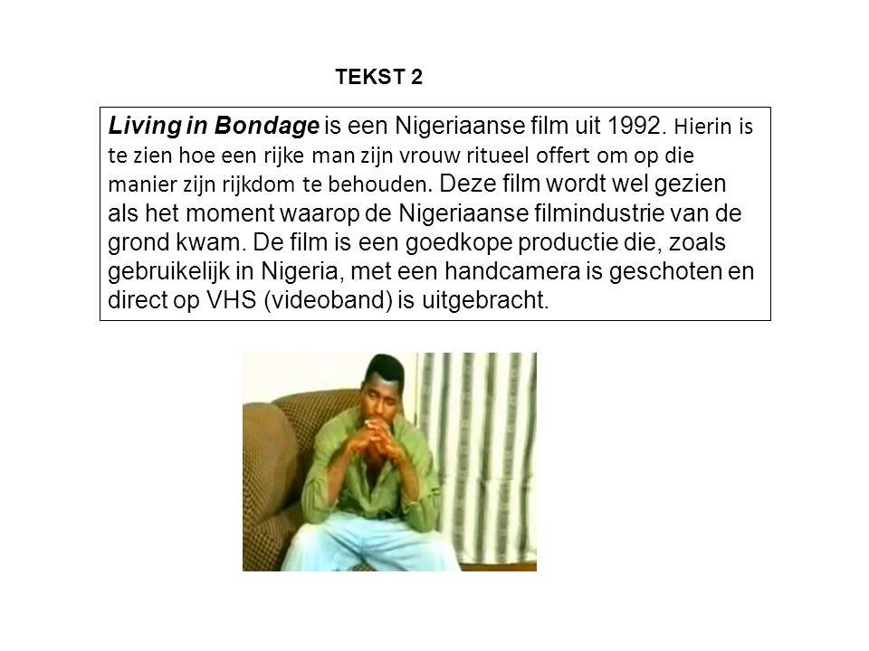 Living in Bondage is een Nigeriaanse film uit 1992.