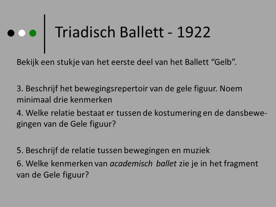 """Triadisch Ballett - 1922 Bekijk een stukje van het eerste deel van het Ballett """"Gelb"""". 3. Beschrijf het bewegingsrepertoir van de gele figuur. Noem mi"""