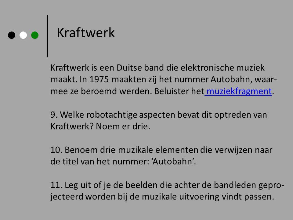 Kraftwerk Kraftwerk is een Duitse band die elektronische muziek maakt. In 1975 maakten zij het nummer Autobahn, waar- mee ze beroemd werden. Beluister