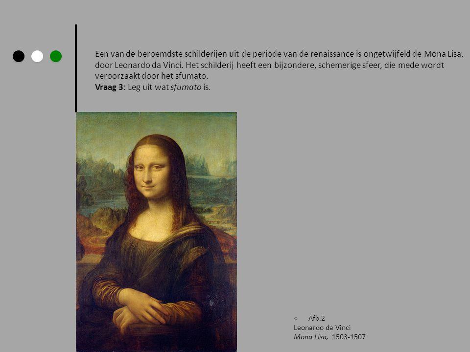 Een van de beroemdste schilderijen uit de periode van de renaissance is ongetwijfeld de Mona Lisa, door Leonardo da Vinci. Het schilderij heeft een bi