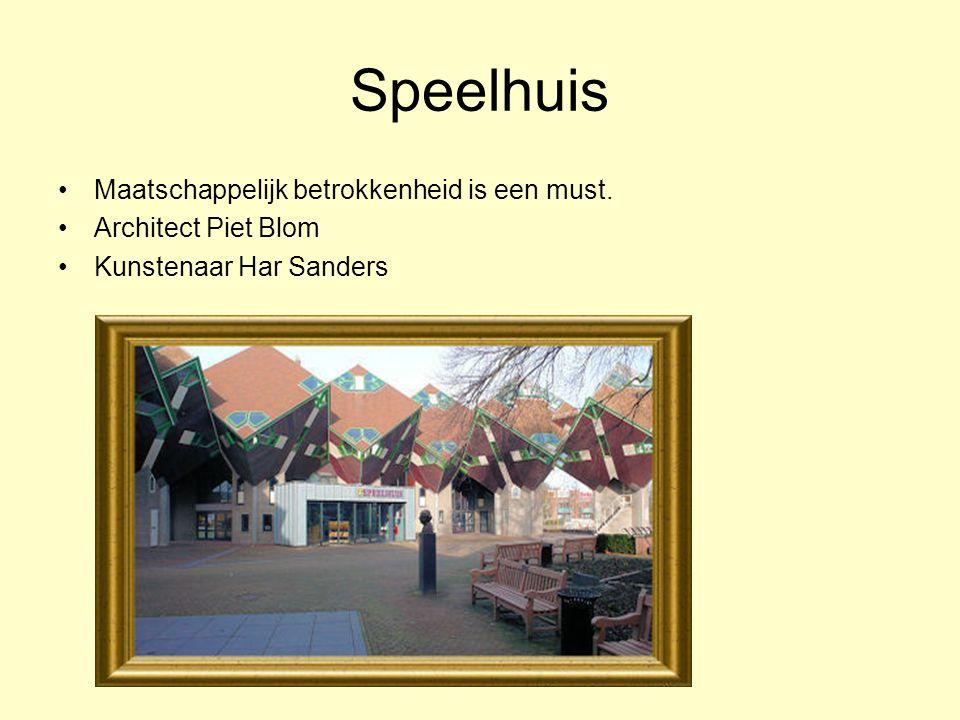Speelhuis Maatschappelijk betrokkenheid is een must. Architect Piet Blom Kunstenaar Har Sanders
