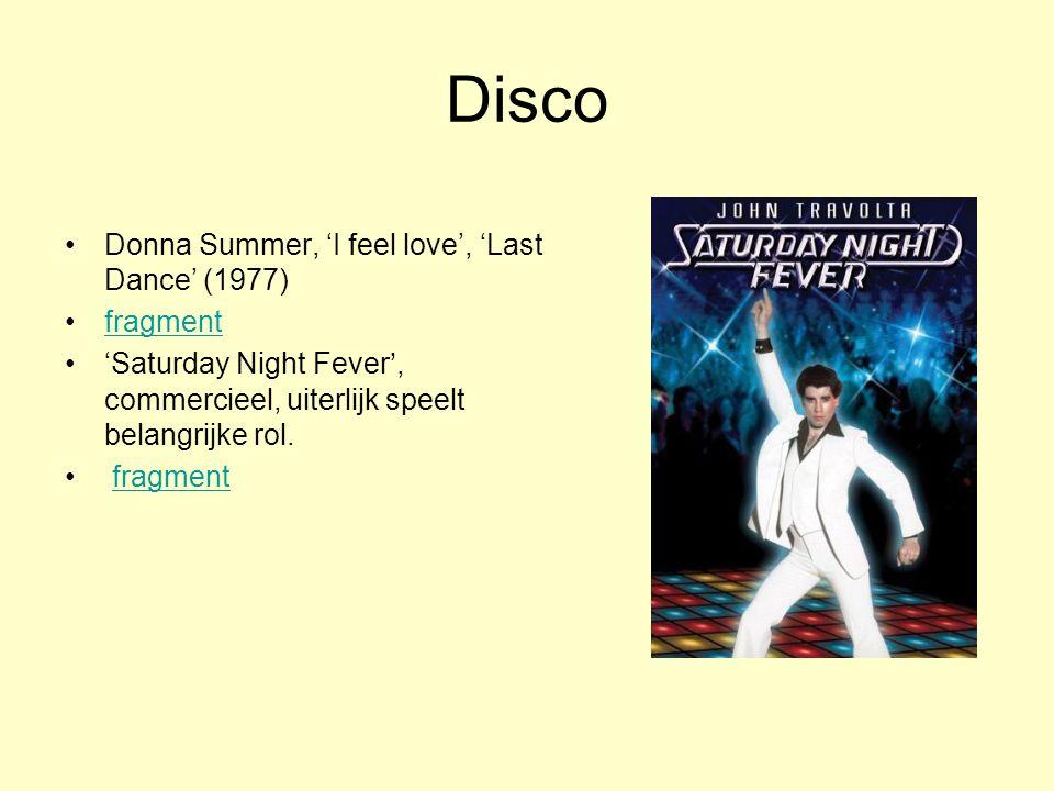 Disco Donna Summer, 'I feel love', 'Last Dance' (1977) fragment 'Saturday Night Fever', commercieel, uiterlijk speelt belangrijke rol.