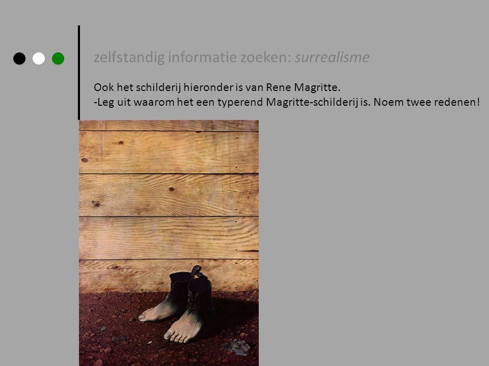 zelfstandig informatie zoeken: surrealisme Ook het schilderij hieronder is van Rene Magritte. -Leg uit waarom het een typerend Magritte-schilderij is.