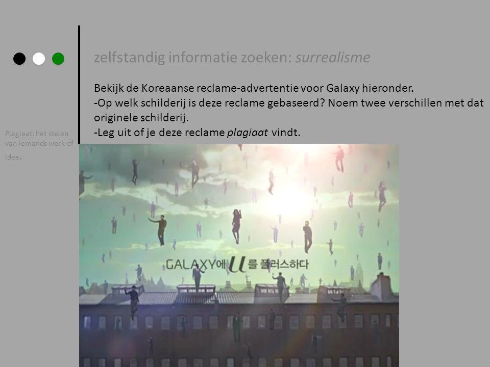 zelfstandig informatie zoeken: surrealisme Bekijk de Koreaanse reclame-advertentie voor Galaxy hieronder. -Op welk schilderij is deze reclame gebaseer
