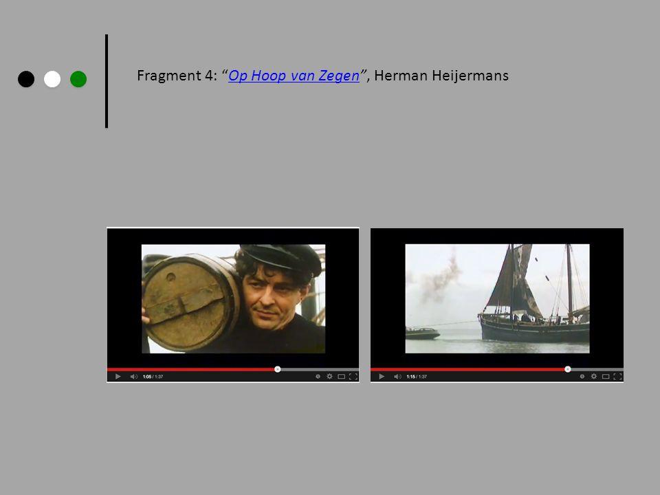"""Fragment 4: """"Op Hoop van Zegen"""", Herman HeijermansOp Hoop van Zegen"""