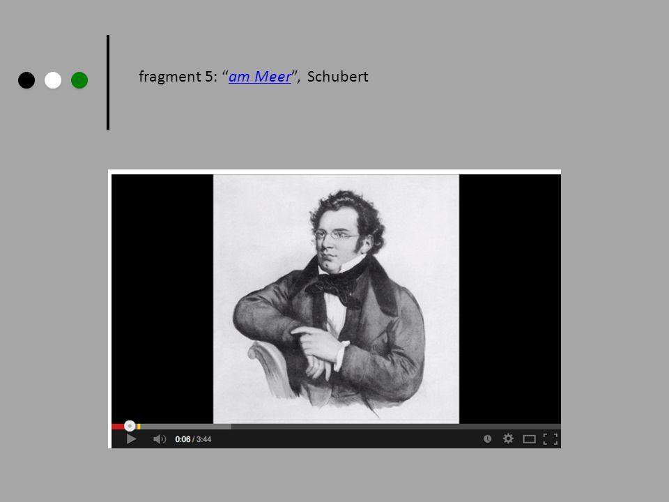 """fragment 5: """"am Meer"""", Schubertam Meer"""