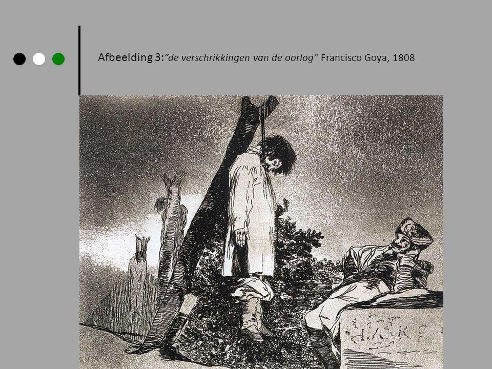 """Afbeelding 3: """"de verschrikkingen van de oorlog"""" Francisco Goya, 1808"""