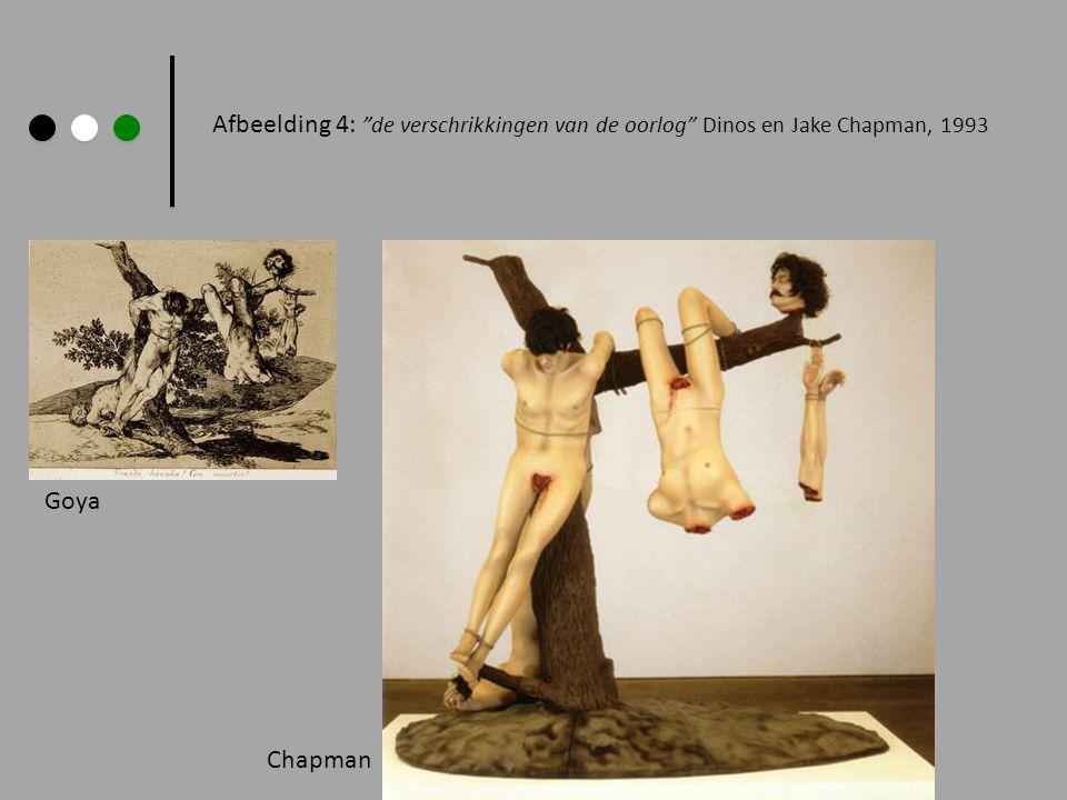 """Afbeelding 4: """"de verschrikkingen van de oorlog"""" Dinos en Jake Chapman, 1993 Goya Chapman"""