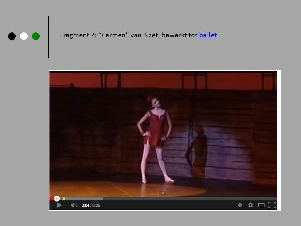 """Fragment 2: """"Carmen"""" van Bizet, bewerkt tot ballet ballet"""