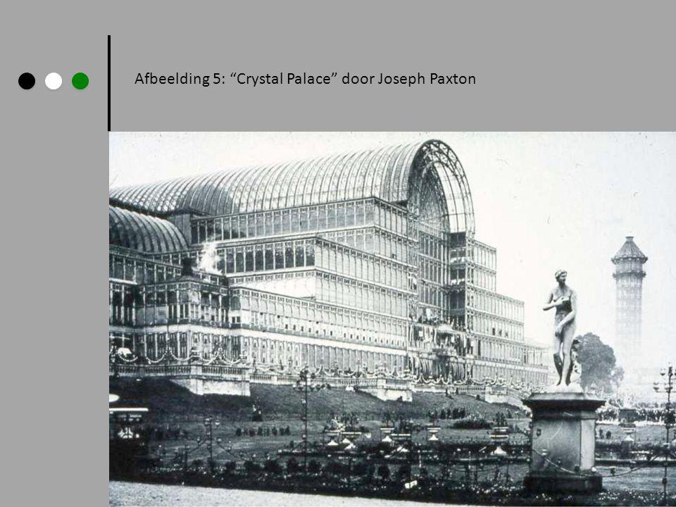 "Afbeelding 5: ""Crystal Palace"" door Joseph Paxton"