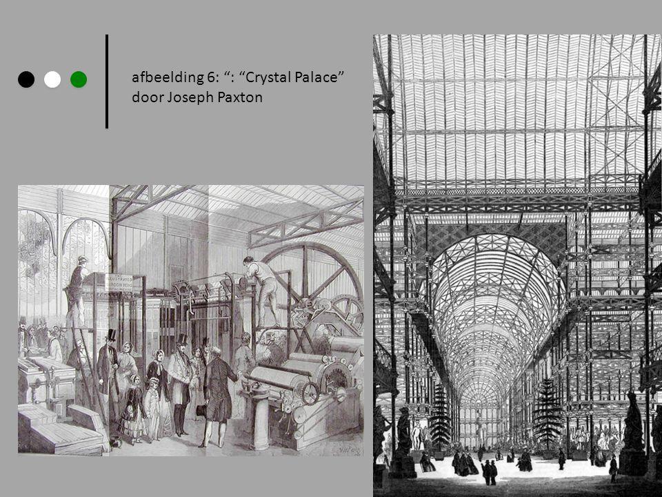 "afbeelding 6: "": ""Crystal Palace"" door Joseph Paxton"