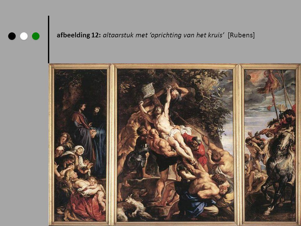 afbeelding 12: altaarstuk met 'oprichting van het kruis' [Rubens]