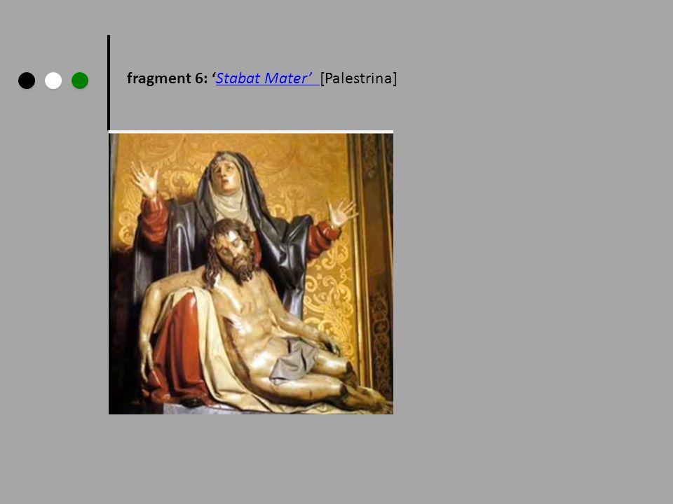 fragment 6: 'Stabat Mater' [Palestrina]Stabat Mater'