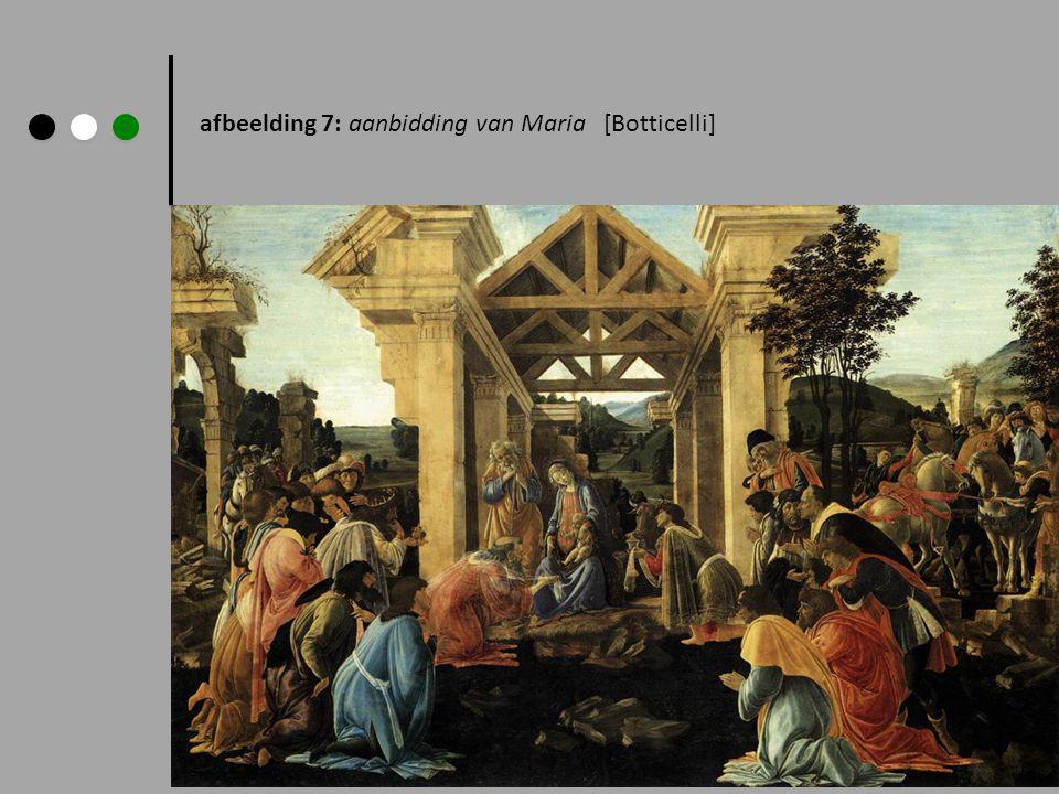 afbeelding 7: aanbidding van Maria [Botticelli]