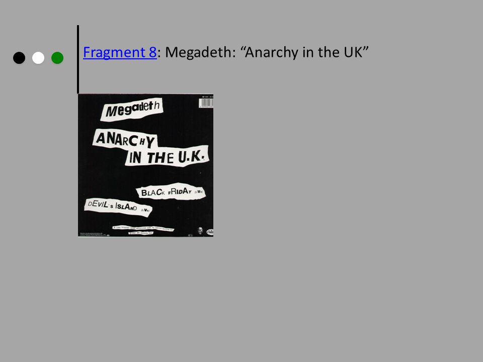 Fragment 8Fragment 8: Megadeth: Anarchy in the UK
