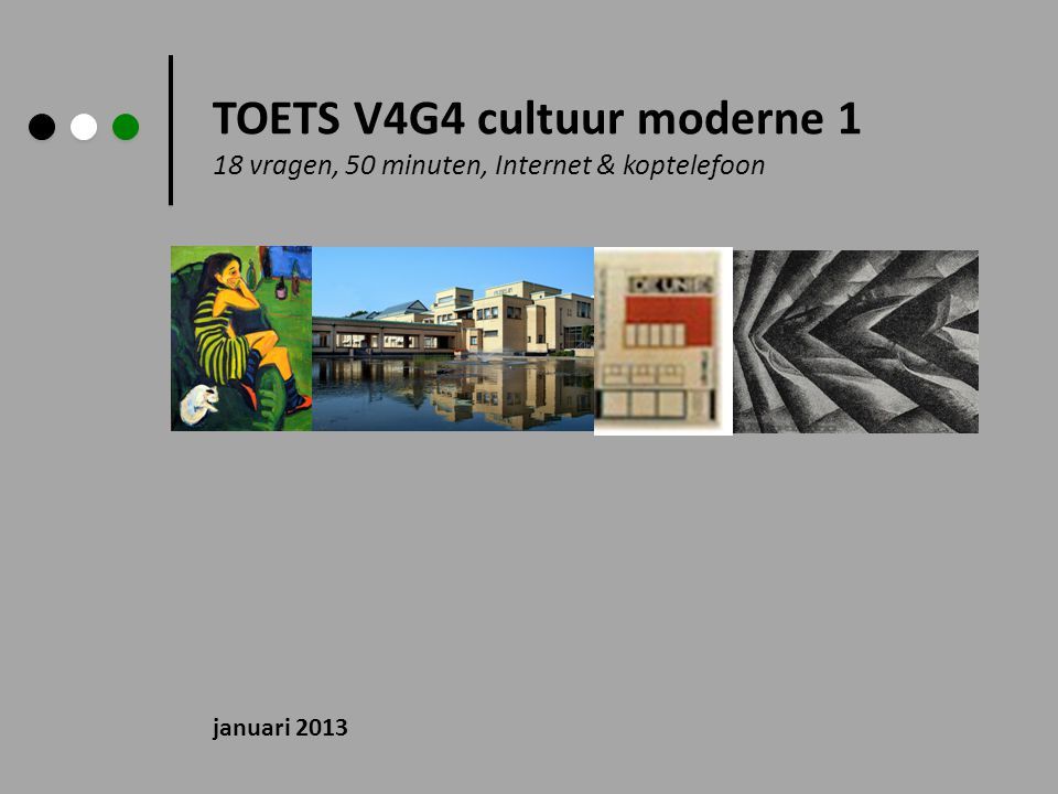 TOETS V4G4 cultuur moderne 1 18 vragen, 50 minuten, Internet & koptelefoon januari 2013