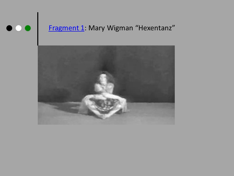 """Fragment 1Fragment 1: Mary Wigman """"Hexentanz"""""""