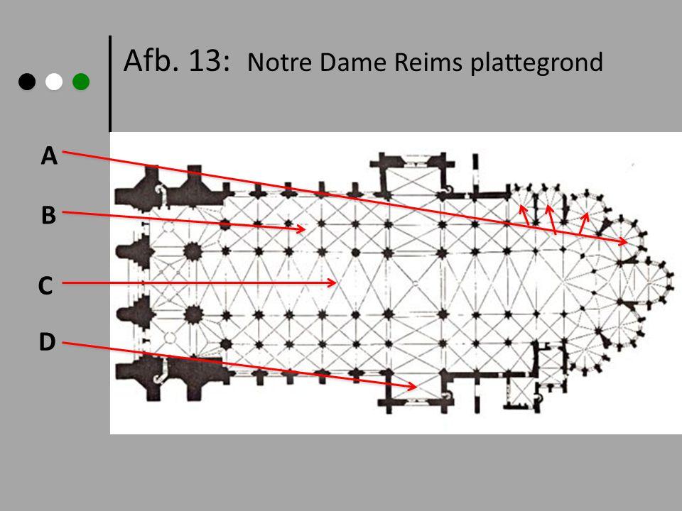 Afb. 13: Notre Dame Reims plattegrond A B C D