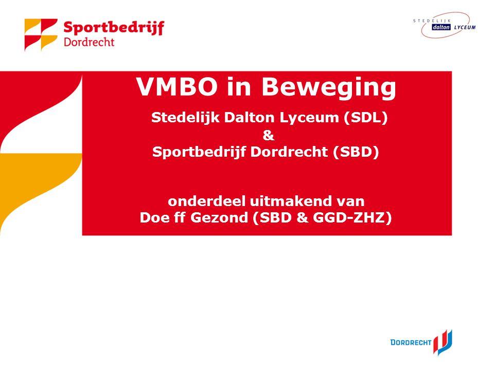 VMBO in Beweging Stedelijk Dalton Lyceum (SDL) & Sportbedrijf Dordrecht (SBD) onderdeel uitmakend van Doe ff Gezond (SBD & GGD-ZHZ)