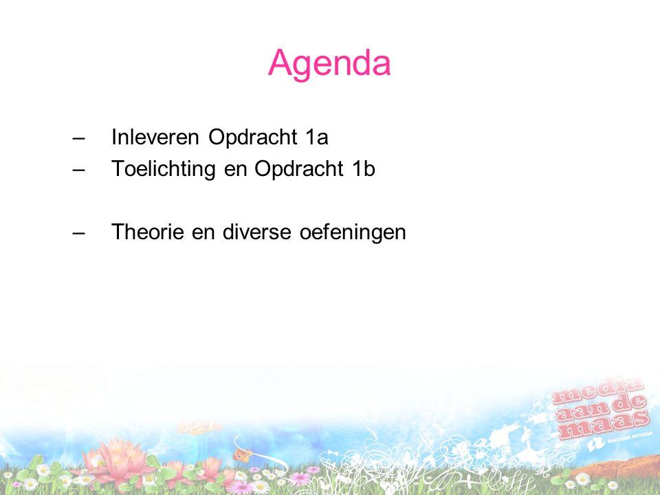 Agenda –Inleveren Opdracht 1a –Toelichting en Opdracht 1b –Theorie en diverse oefeningen