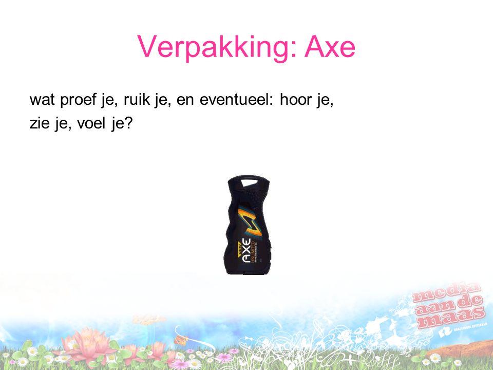 Verpakking: Axe wat proef je, ruik je, en eventueel: hoor je, zie je, voel je?