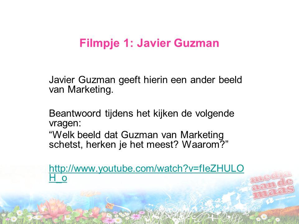 """Filmpje 1: Javier Guzman Javier Guzman geeft hierin een ander beeld van Marketing. Beantwoord tijdens het kijken de volgende vragen: """"Welk beeld dat G"""