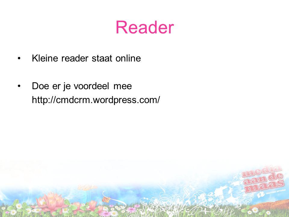 Reader Kleine reader staat online Doe er je voordeel mee http://cmdcrm.wordpress.com/