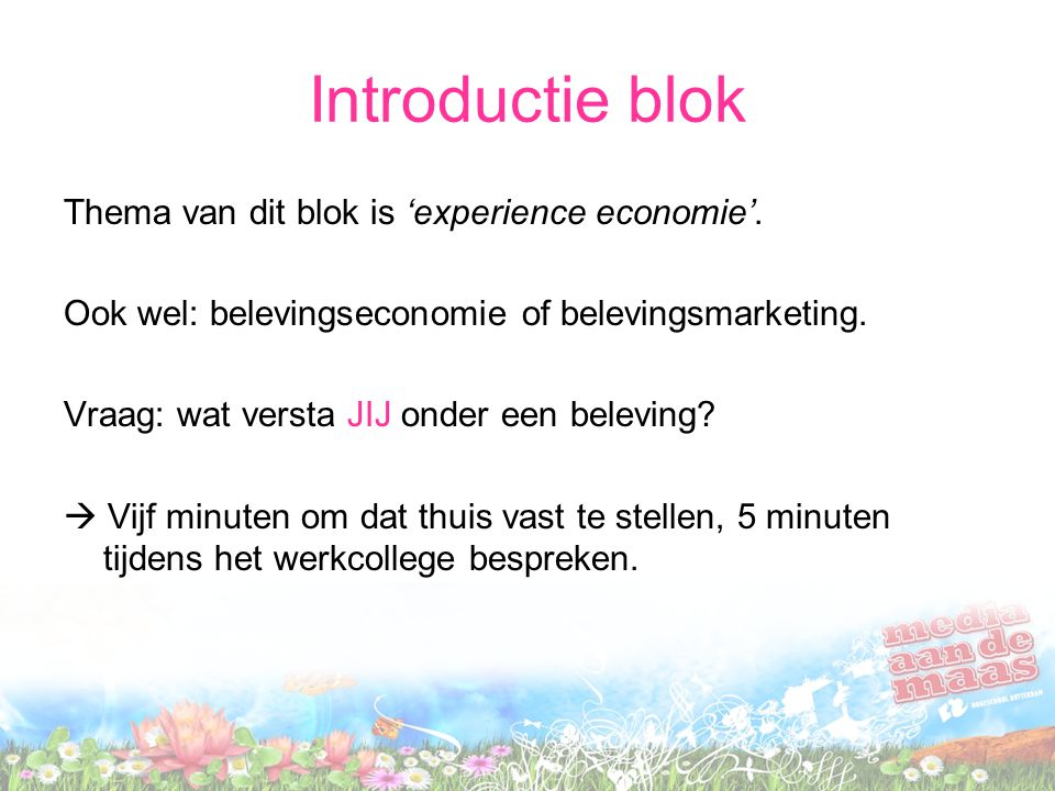 Introductie blok Thema van dit blok is 'experience economie'.