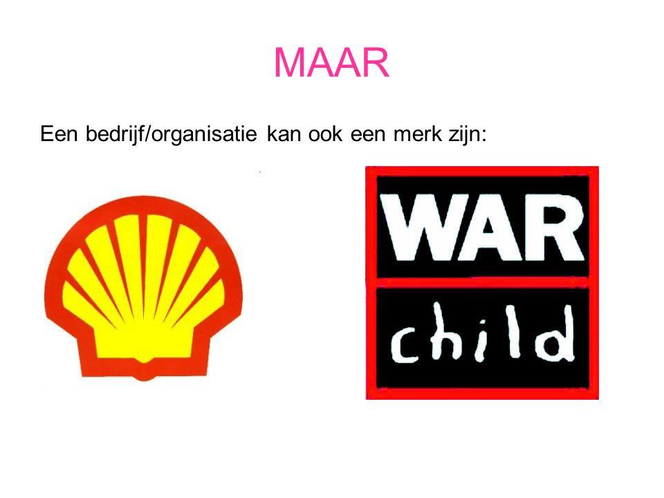 MAAR Een bedrijf/organisatie kan ook een merk zijn: