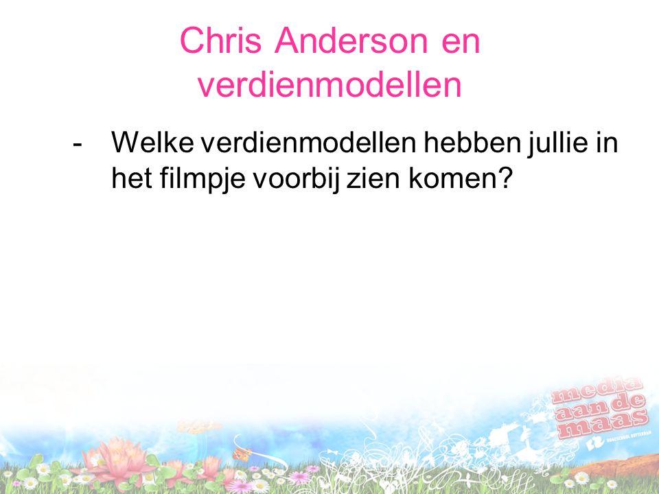 Chris Anderson en verdienmodellen -Welke verdienmodellen hebben jullie in het filmpje voorbij zien komen?