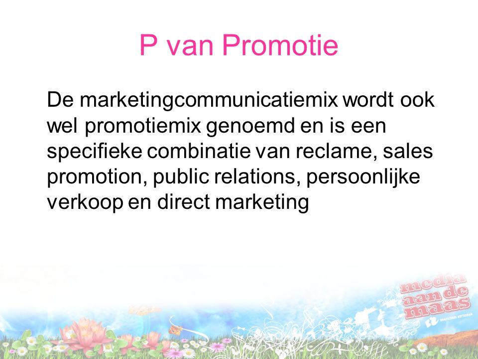P van Promotie De marketingcommunicatiemix wordt ook wel promotiemix genoemd en is een specifieke combinatie van reclame, sales promotion, public rela