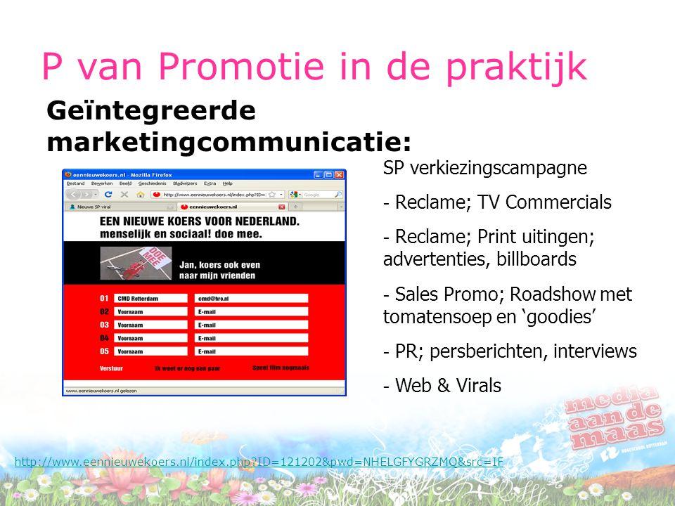 P van Promotie in de praktijk Geïntegreerde marketingcommunicatie: http://www.eennieuwekoers.nl/index.php?ID=121202&pwd=NHELGFYGRZMQ&src=IF SP verkiez
