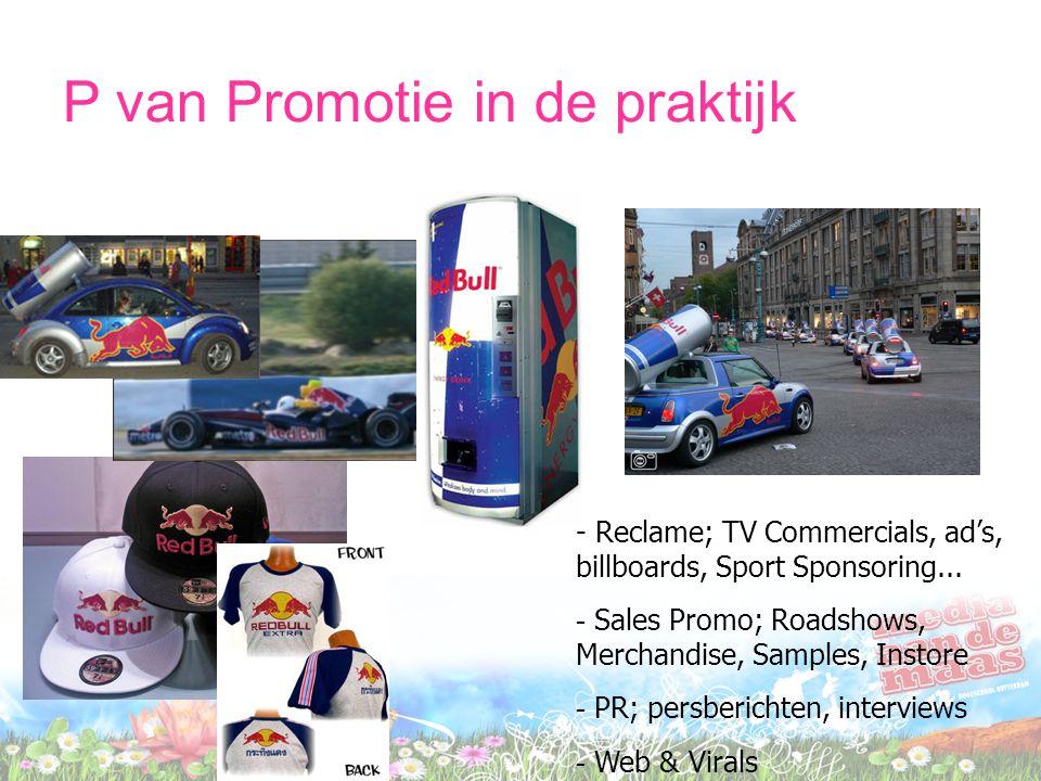 P van Promotie in de praktijk - Reclame; TV Commercials, ad's, billboards, Sport Sponsoring... - Sales Promo; Roadshows, Merchandise, Samples, Instore