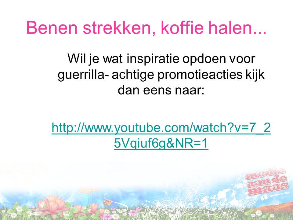 Benen strekken, koffie halen... Wil je wat inspiratie opdoen voor guerrilla- achtige promotieacties kijk dan eens naar: http://www.youtube.com/watch?v