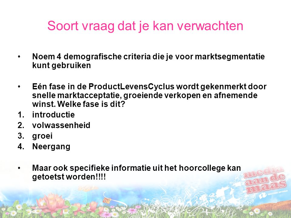 Vragen zelf formuleren In tweetallen formuleer je 3 mogelijke tentamenvragen 10 minuten in tweetallen Mailen naar: a.f.nagel@hro.nl