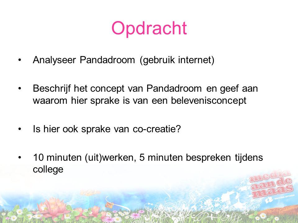 Opdracht Analyseer Pandadroom (gebruik internet) Beschrijf het concept van Pandadroom en geef aan waarom hier sprake is van een belevenisconcept Is hier ook sprake van co-creatie.