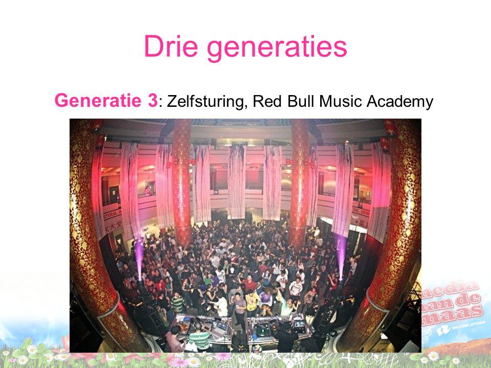 Drie generaties Generatie 3 : Zelfsturing, Red Bull Music Academy