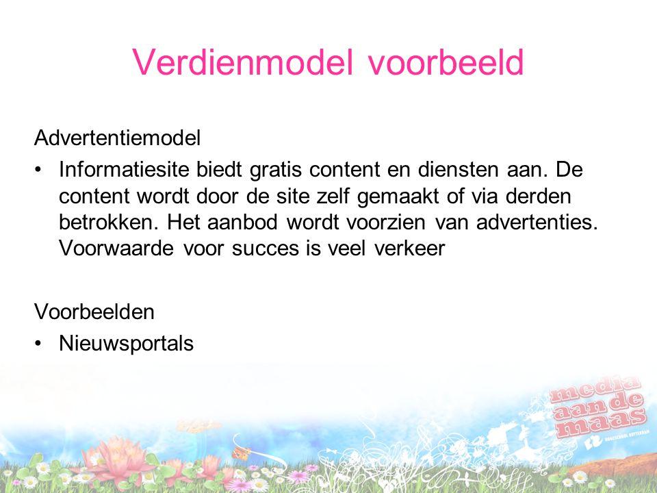 Verdienmodel voorbeeld Advertentiemodel Informatiesite biedt gratis content en diensten aan. De content wordt door de site zelf gemaakt of via derden