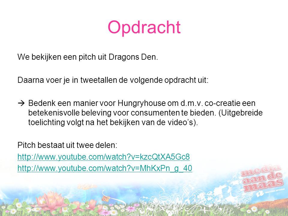 Opdracht We bekijken een pitch uit Dragons Den. Daarna voer je in tweetallen de volgende opdracht uit:  Bedenk een manier voor Hungryhouse om d.m.v.